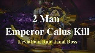 2 Man Emperor Calus Kill - Leviathan Raid Final Boss