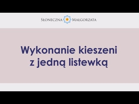Słoneczna Małgorzata Radzi Z ESKK Jak Uszyć Kieszeń Z Jedną Listewką