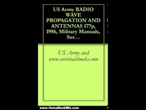 Home Book Review: US Army RADIO WAVE PROPAGATION AND ANTENNAS by U.S. Army, Military Manuals and ...