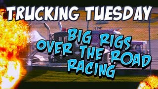 Trucking Tuesday - Big Rigs Over the Road Racing