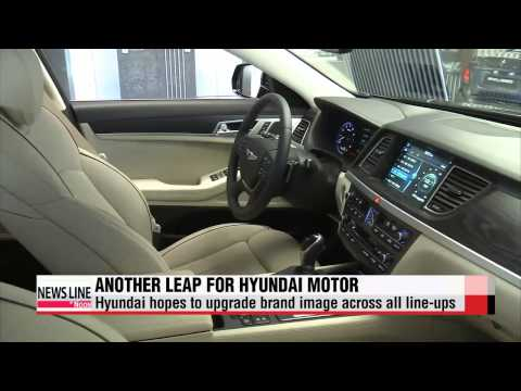 Industry Insight: Hyundai Motors enhancing premium line up   현대차, 고급화로 세계 시장 공략