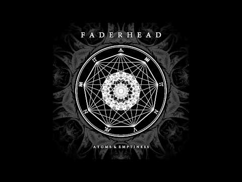 Faderhead - Atoms & Emptiness - Full Album Preview Mix