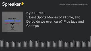 5 Best Sports Movies of all time, HR Derby do we even care? Plus tags and Champs.