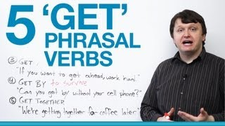 5 Phrasal Verbs with GET - get up, get along, get ahead, get by...