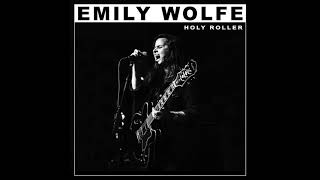 Emily Wolfe - Holy Roller