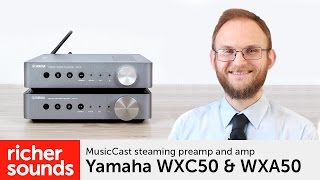 Yamaha WXC50 & WXA50 - streaming preamp and amp | Richer Sounds