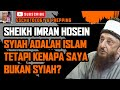 "Sheikh Imran Hosein ""Kenapa Saya Bukan Syiah?"""