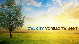 download lagu Owl City - Vanilla Twilight Street Pacific Light Remix gratis