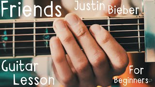 Friends Justin Bieber Guitar Tutorial // Friends Guitar Lesson for Beginners!
