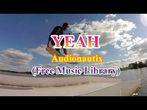 Yeah- Audionautix (Free Music Library) with attribution