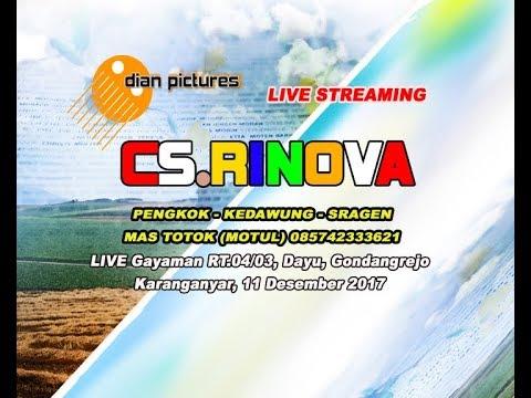 Live Streaming CS. RINOVA- Live Gayaman, Dayu, Gondangrejo, Karanganyar - 11Desember 2017
