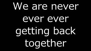 We Are Never Ever Getting Back Together lyrics