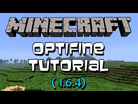 Minecraft 1.6.4 || Optifine Mod (Tutorial + Download)