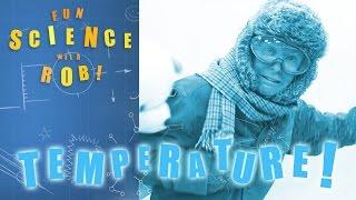 [Kids film] Fun Science With Rob: Temperature