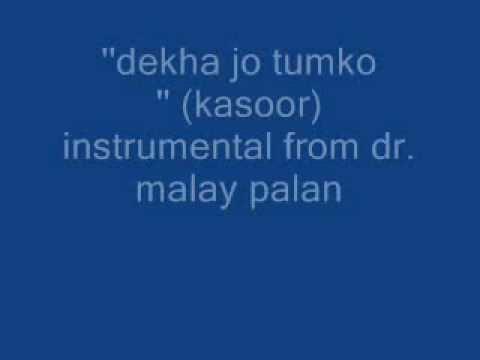 dekha jo tumko (kasoor) instrumental by dr. malay palan