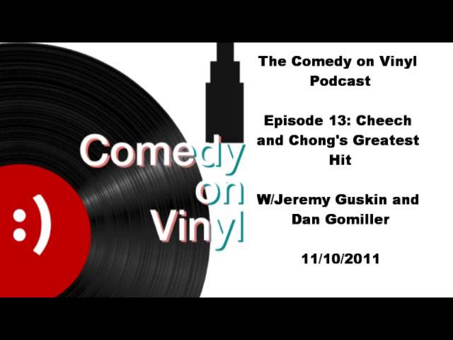 The Comedy on Vinyl Podcast - Episode 13: Cheech & Chong's Greatest Hit