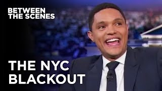 Trevor Gets Caught in a Blackout - Between the Scenes | The Daily Show