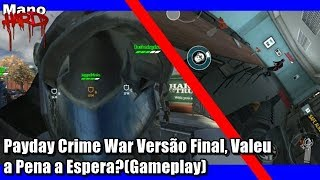 Payday Crime War Versão Final, Valeu a Pena a Espera?(Gameplay)
