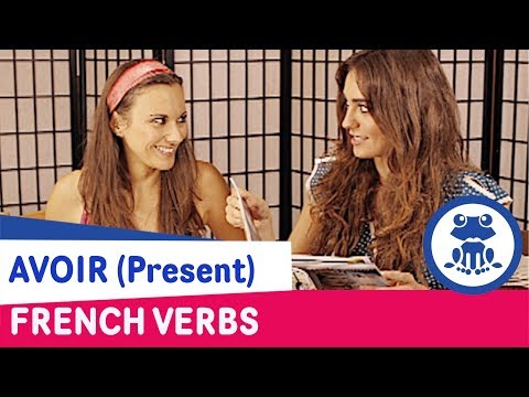 French Lesson: Conjugate &quot;Avoir&quot; (To Have)