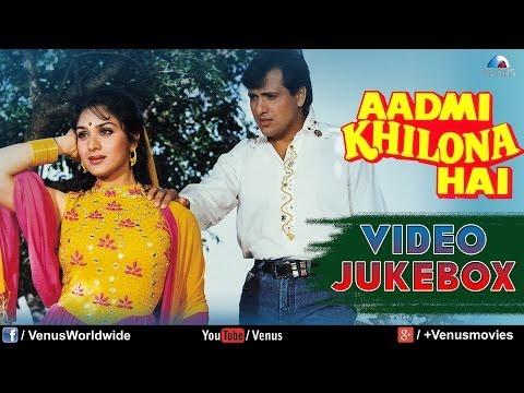 Aadmi Khilona Hai Video Jukebox  | Govinda Jeetendra Meenakshi...