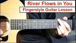 River Flows In You Yiruma Fingerstyle Guitar Lesson Tutorial How To Play Fingerstyle