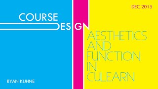 Course Design: Aesthetics and Function in cuLearn