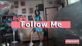 E Girls Follow Me Sing and Dance Cover