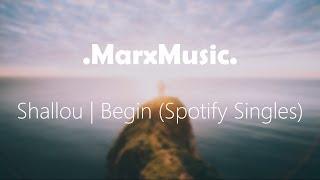 Shallou Begin Spotify Singles