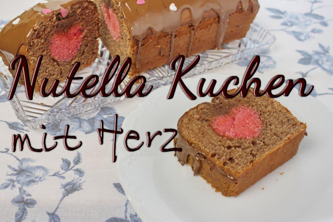 Nutella Kuchen Rezept - Kuchen mit Herz im Inneren backen - Ideen ...