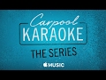 Apple Music — Carpool Karaoke: The Series — Coming Soon -