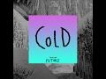 Maroon 5  - Cold ft  Future 冷漠 [中文字幕]