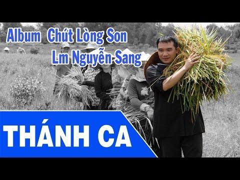 Thánh Ca Nguyễn Sang | Thánh Ca Vol 23: Chút Lòng Son - Lm Nguyễn Sang video