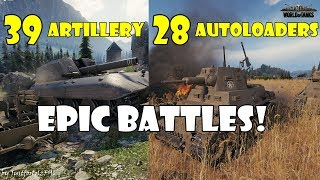 World of Tanks - Funny Moments | EPIC BATTLES! [39 Artillery | 28 Autoloaders]