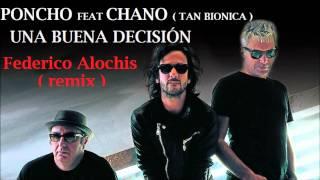 una buena decision   poncho & chano  tan bionica)   Federico Alochis ( electro extended mix )