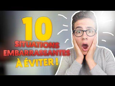 10 SITUATIONS EMBARRASSANTES À ÉVITER !