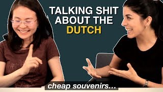 Talking SHIT about the NETHERLANDS... but even the bad things aren't that bad...