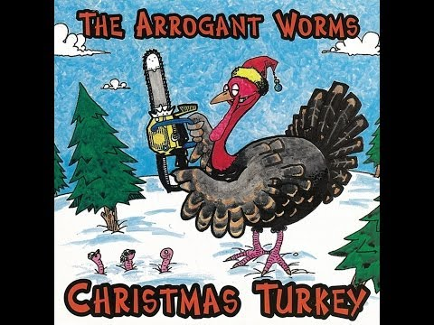 Arrogant Worms - Christmas Turkey Blues