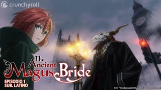 The Ancient Magus Bride l Episodio 1 (Sub. Latino)