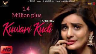 Kuwari Kudi - iKaur Ria Ft. Tinka | Latest Punjabi Song 2017 | VS Records