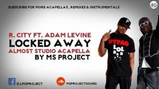 R City Locked Away ft Adam Levine Acapella Vocals Only DL