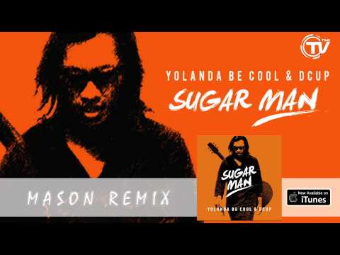 Yolanda Be Cool & DCUP - Sugar Man (Mason Remix) - Official Audio
