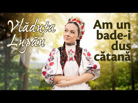Vladuta Lupau   Am un bade-i dus catana