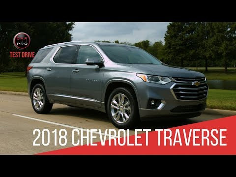 2018 Chevrolet Traverse High Country Test Drive