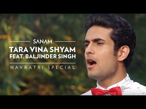 Sanam  - Tara Vina Shyam (Navratri Special) ft. Baljinder Singh...