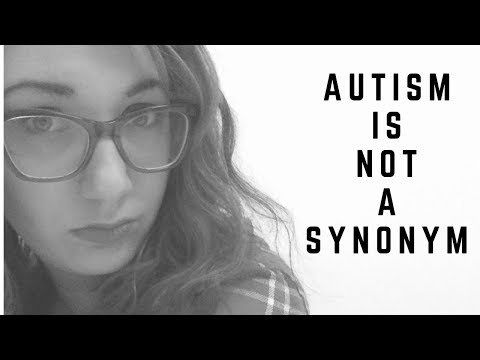 Autism is NOT a SYNONYM