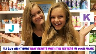 I'll Buy Anything that Starts with the Letters in Your Name Challenge ~ Jacy and Kacy