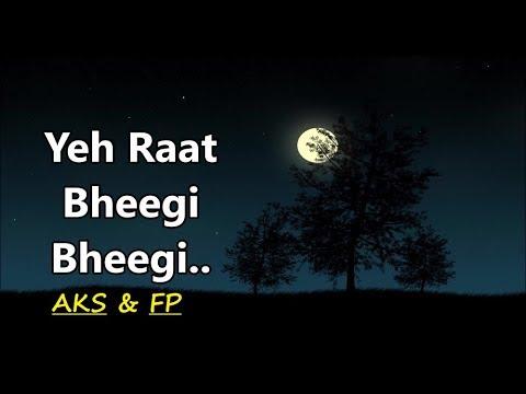 Yeh Raat Bheegi Bheegi: AKS & FP (Cover Song) Manna Dey & Lata Mangeshkar | Chori Chori|Hindi Songs