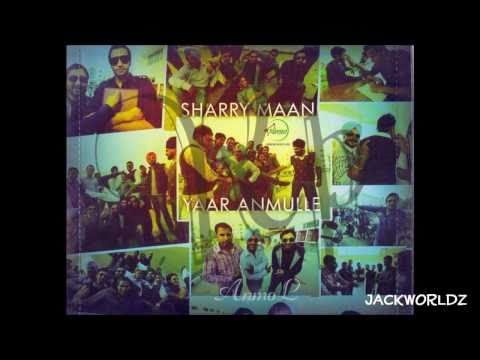 Sharry Maan - Yaar Anmulle (extended Version) *brand New Song 2011* video