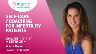 Self-care coaching for fertility patients #OnlinePatientMeeting