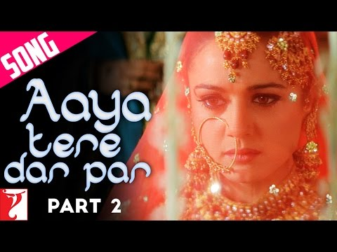 Aaya Tere Dar Par - Song - Part 2 - Veer-Zaara